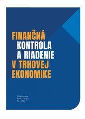 Kolektív: Finančná kontrola a riadenie v trhovej ekonomike