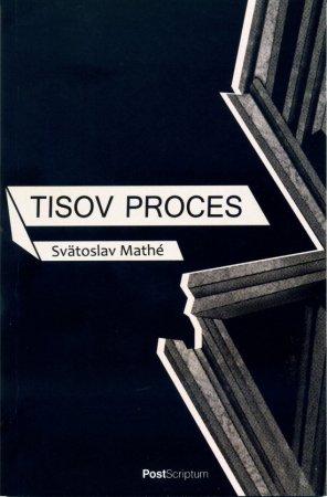 Mathé Svätoslav: Tisov proces