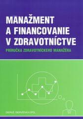 Ondruš, Iveta Ondrušová Peter: Manažment a financovanie v zdravotníctve