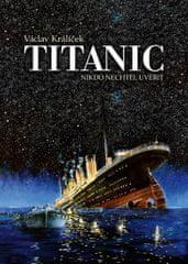 Králíček Václav: Titanic - Nikdo nechtěl uvěřit