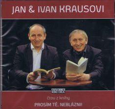 Kraus Jan & Ivan: Prosím tě, neblázni! - CD (Čte Jan Kraus a Ivan Kraus)