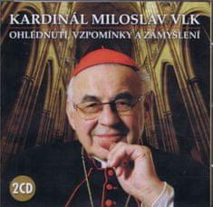 Vlk Kardinál Miloslav: Kardinál Miloslav Vlk – Ohlédnutí, vzpomínky a zamyšlení