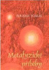 Tomáš Eduard: Metafyzické příběhy 1+2 (komplet)