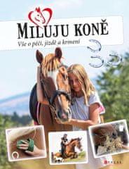 Frey Marie: Miluju koně - Vše o péči, jízdě a krmení