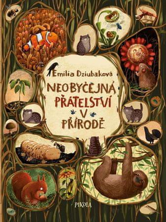 Dziubaková Emilia: Neobyčejná přátelství v přírodě