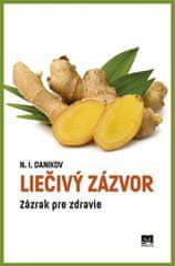 Danikov N. I.: Liečivý zázvor - Zázrak pre zdravie