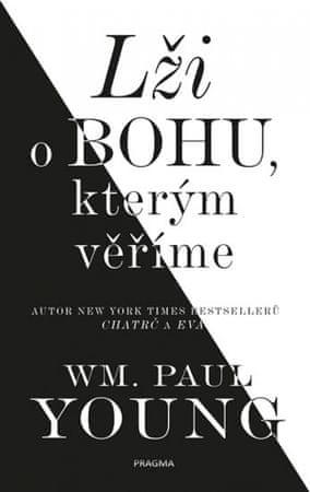 Young William Paul: Lži o bohu, kterým věříme