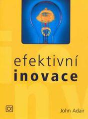 Adair John: Efektivní inovace