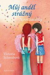 Schwabová Victoria: Můj anděl strážný 1 - Nové začátky