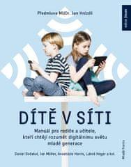 Dočekal Daniel, Harris Anastázie, Heger: Dítě v síti - Manuál pro rodiče a učitele, kteří chtějí roz