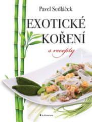 Sedláček Pavel: Exotické koření s recepty