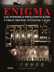 Kerrigan Michael: Enigma: Jak pomohlo prolomení kódu vyhrát druhou světovou válku