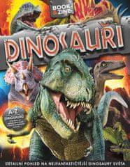 kolektiv autorů: Dinosauři - Detailní pohled na nejfantastičnější dinosaury světa