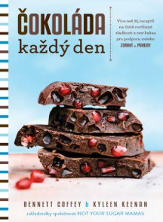 Coffey Bennett, Keenan Kyleen,: Čokoláda každý den - Více než 85 receptů na čistě rostlinné sladkost