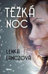 Lanczová Lenka: Těžká noc