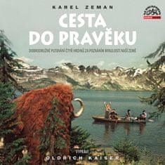 Kaiser Oldřich: Karel Zeman: Cesta do pravěku - CD