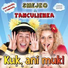 Smejko a Tanculienka: Kuk, ani muk! - CD