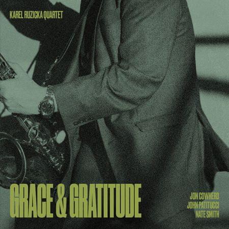 Karel Růžička Quartet Feat. Jon Cowherd, John Patitucci and Nate Smith: Grace & Gratitude
