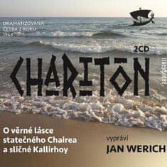 Werich Jan: Charitón: O věrné lásce statečného Chairea a sličné Kallirhoy (2x CD) - CD