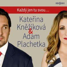Kněžíková Kateřina & Adam Plachetka: Každý jen tu svou...