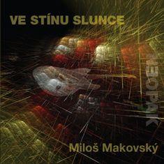 Makovský Miloš: Ve stínu slunce