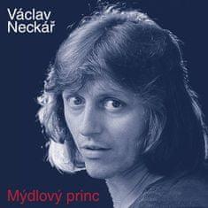 Neckář Václav: Mýdlový princ