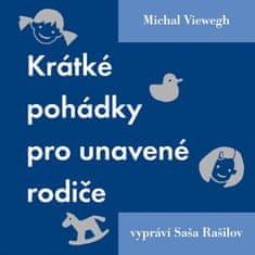 Viewegh Michal: Krátké pohádky pro unavené rodiče (2x CD) - CD
