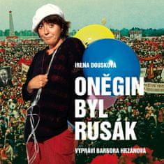 Dousková Irena: Oněgin byl Rusák (2x CD) - CD