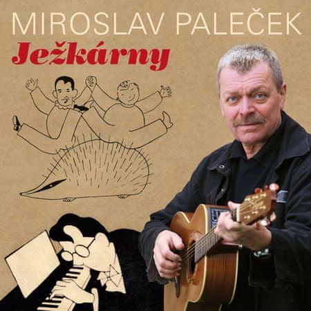 Paleček Miroslav: Ježkárny