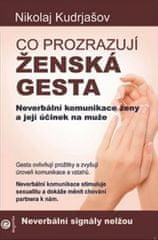Kudrjašov Nikolaj: Co prozrazují ženská gesta - Neverbální komunikace ženy a její účinek na muže