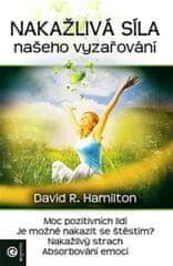 Hamilton David R.: Nákažlivá síla našeho vyzařování