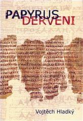 Hladký Vojtěch: Papyrus Derveni - Text, překlad a studie