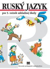 Glendová Valentína, Kováčiková Elena: Ruský jazyk pre 5. ročník ZŠ, 10.vyd.