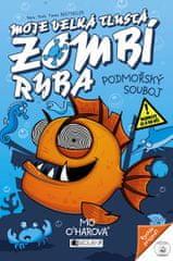 O´Harová Mo: Moje velká tlustá zombí ryba - Podmořský souboj