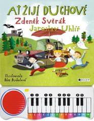 Svěrák Zdeněk, Uhlíř Jaroslav,: Ať žijí duchové - zpívání s piánkem
