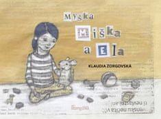 Zorgovská Klaudia: Myška Miška a Ella