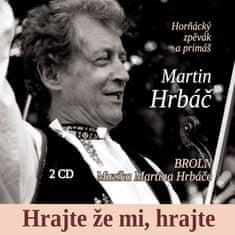 Hrbáč Martin: Hrajte že mi, hrajte (2x CD) - CD