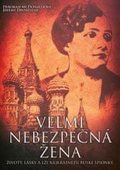 McDonald Deborah, Dronfield Jeremy,: Velmi nebezpečná žena - Životy, lásky a lži nejkrásnější ruské