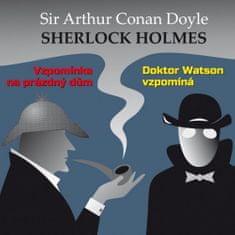 Sherlock Holmes - Vzpomínka na prázdný dům / Doktor Watson vzpomíná - CD