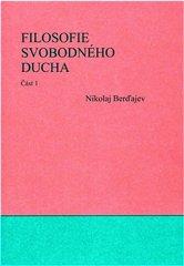 Berďajev Nikolaj: Filosofie svobodného ducha 1 2