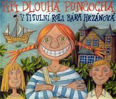 Hrzánová Barbora, Hádek Kryštof, Erbanová Rozita: Astrid Lindgrenová: Pipi Dlouhá punčocha - CD