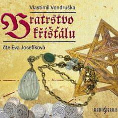 Josefíková Eva: Vlastimil Vondruška: Bratrstvo křišťálu - MP3-CD