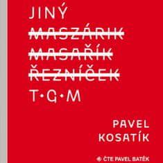 Batěk Pavel: Kosatík: Jiný TGM (MP3-CD)