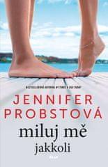 Probstová Jennifer: Miluj mě jakkoli