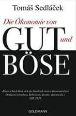 Sedláček Tomáš: Die Ökonomie von Gut und Böse