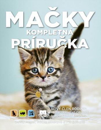 Meyer, Abbie Moorová, Pia Salková David: Mačky - Kompletná príručka