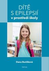 Buršíková Dana: Dítě s epilepsií v prostředí školy
