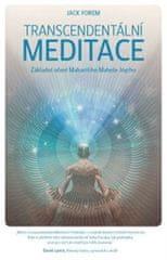 Forem Jack: Transcendentální meditace - Základní učení Maharišiho Maheše Jógiho