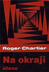 Chartier Roger: Na okraji útesu