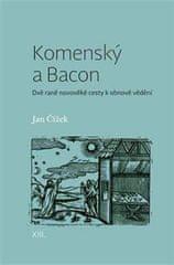 Čížek Jan: Komenský a Bacon - Dvě raně novověké cesty k obnově vědění